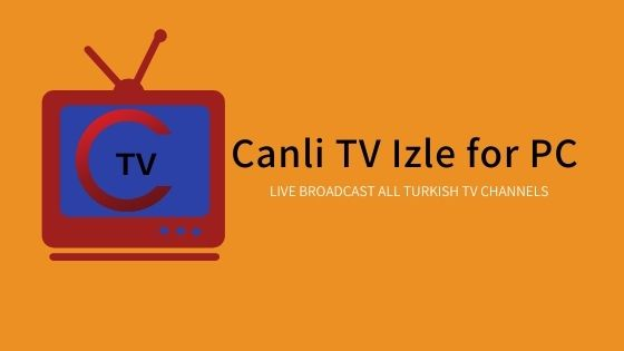 Canli TV Izle for PC